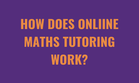 How Does Online Maths Tutoring Work? | Tutorwiz