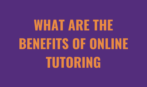 What Are The Benefits Of Online Tutoring? | Tutorwiz