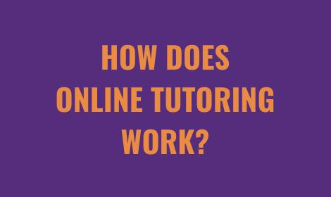 How Does Online Tutoring Work: What Is Online Tutoring? | Tutorwiz
