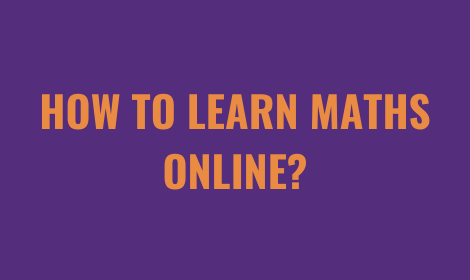 How To Learn Maths Online?
